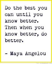 KNOW BETTER. DO BETTER.