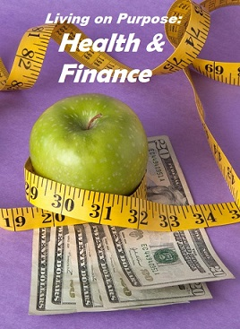 Nov. 12th Session: Health & Finance – Living on Purpose